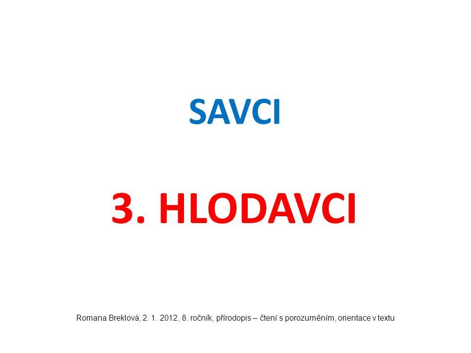 SAVCI 3. HLODAVCI Romana Breklová, 2. 1. 2012, 8. ročník, přírodopis – čtení s porozuměním, orientace v textu
