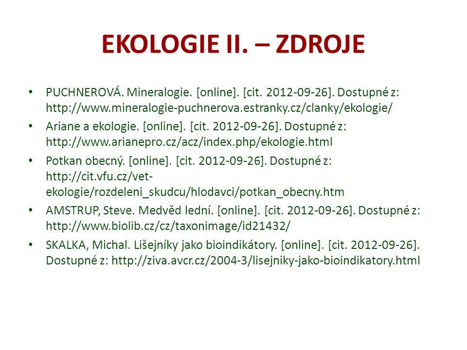 EKOLOGIE II. – ZDROJE PUCHNEROVÁ. Mineralogie. [online]. [cit. 2012-09-26]. Dostupné z: http://www.mineralogie-puchnerova.estranky.cz/clanky/ekologie/