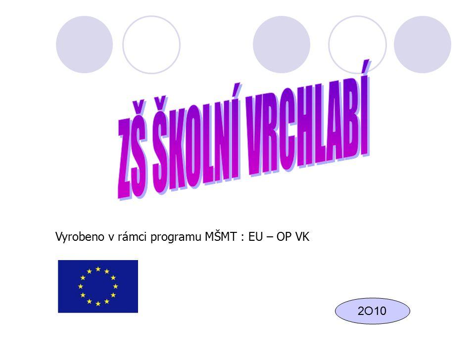 Vyrobeno v rámci programu MŠMT : EU – OP VK 2O10