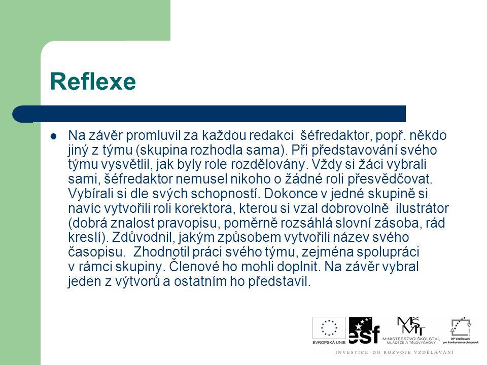 Reflexe Na závěr promluvil za každou redakci šéfredaktor, popř. někdo jiný z týmu (skupina rozhodla sama). Při představování svého týmu vysvětlil, jak
