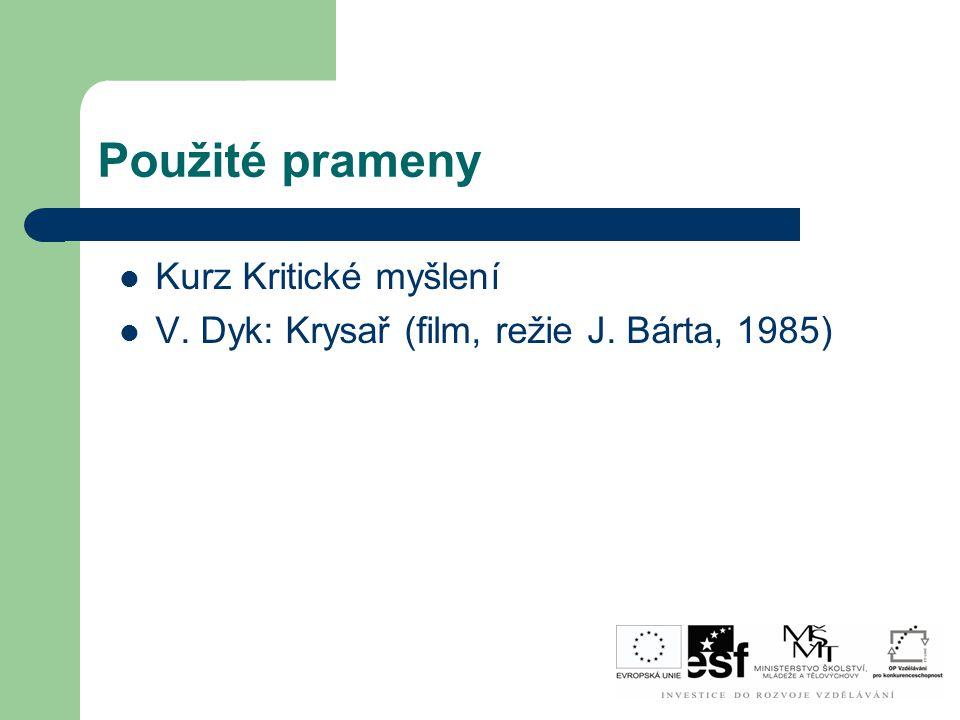 Použité prameny Kurz Kritické myšlení V. Dyk: Krysař (film, režie J. Bárta, 1985)