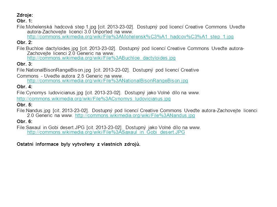 Zdroje: Obr. 1: File:Mohelenská hadcová step 1.jpg [cit. 2013-23-02]. Dostupný pod licencí Creative Commons Uveďte autora-Zachovejte licenci 3.0 Unpor