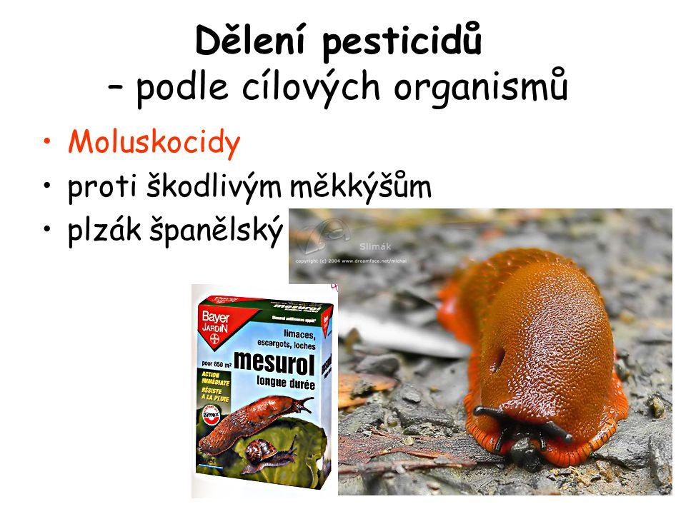 Moluskocidy proti škodlivým měkkýšům plzák španělský Dělení pesticidů – podle cílových organismů