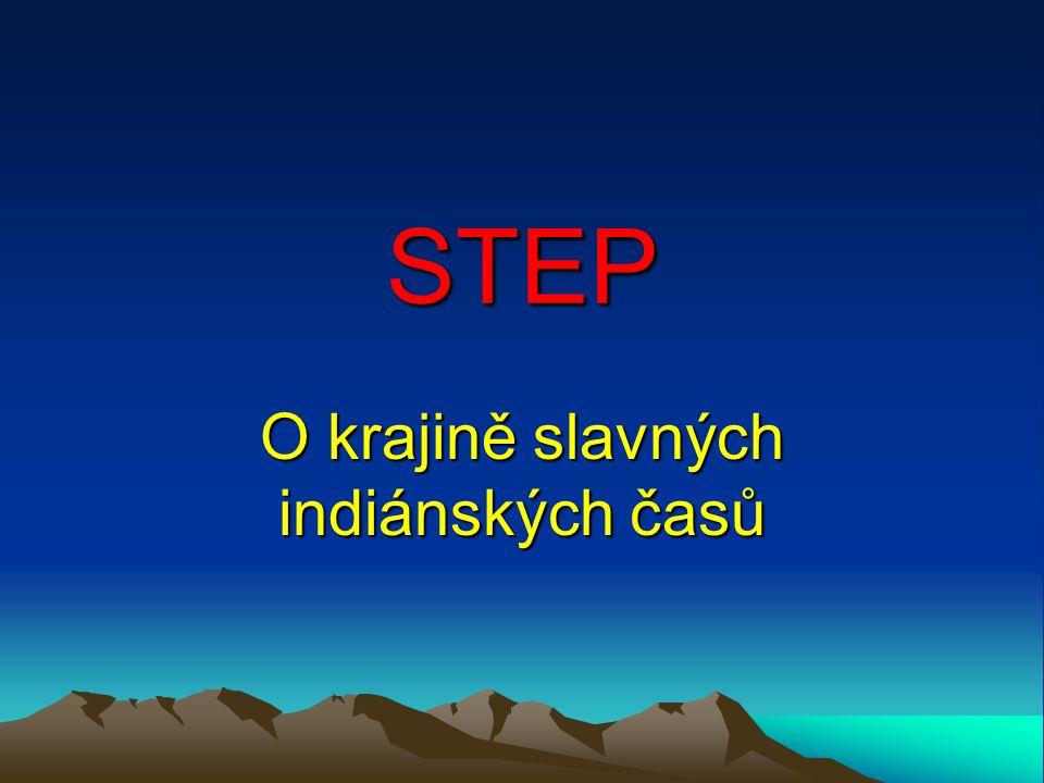 STEP O krajině slavných indiánských časů