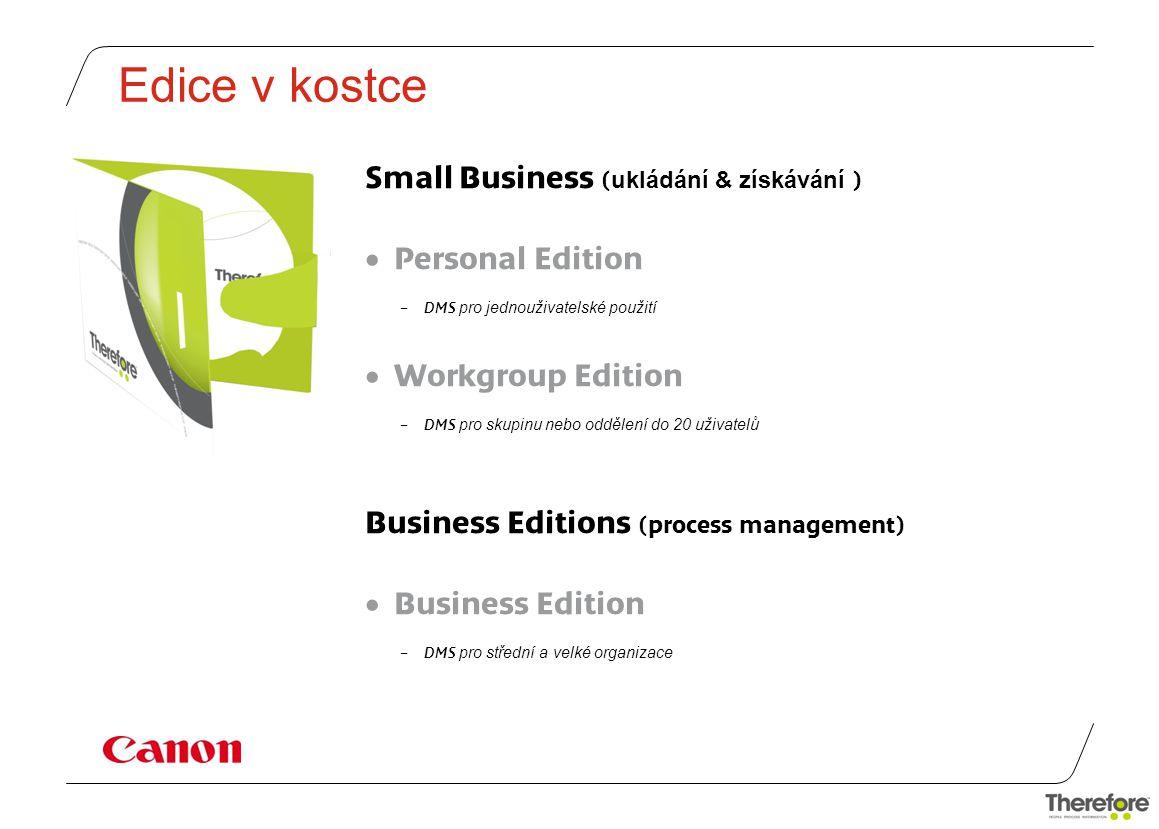 Edice v kostce Small Business ( ukládání & získávání )  Personal Edition – DMS pro jednouživatelské použití  Workgroup Edition – DMS pro skupinu nebo oddělení do 20 uživatelů Business Editions (process management)  Business Edition – DMS pro střední a velké organizace