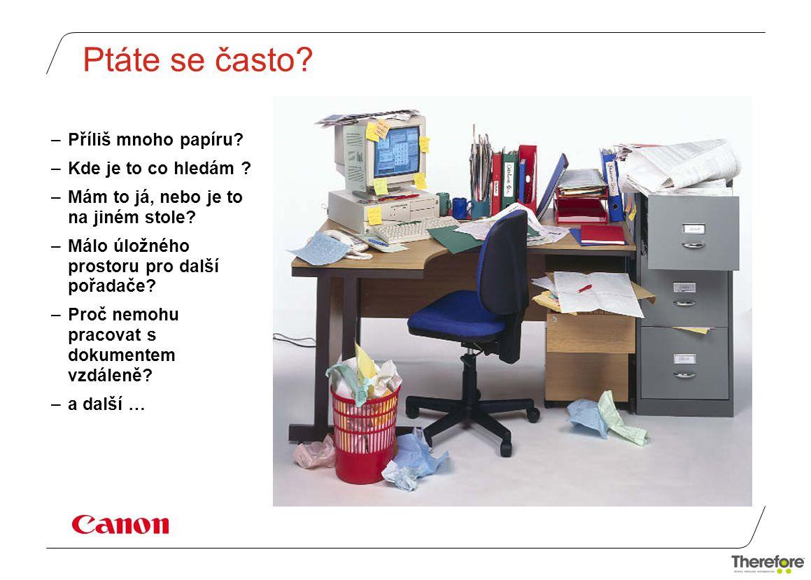 Co získáme s Therefore TM -větší efektivita -mobilita -bezpečnost dokumentu -méně stresu -jistota -méně potištěného papíru -šetrnost k životnímu prostředí -bezpečnost