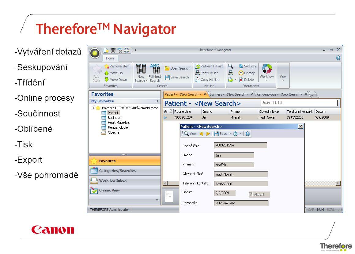 Therefore TM Navigator -Vytváření dotazů -Seskupování -Třídění -Online procesy -Součinnost -Oblíbené -Tisk -Export -Vše pohromadě