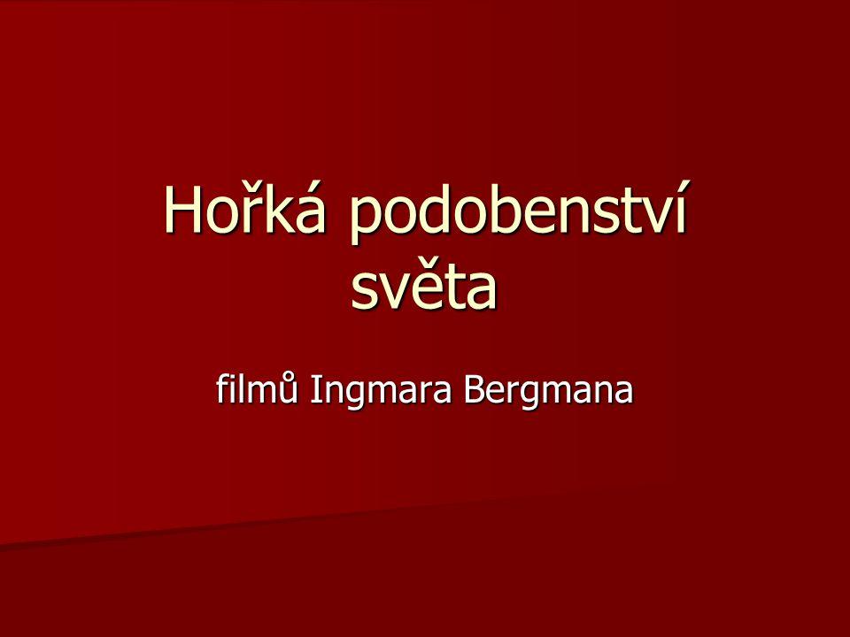 Hořká podobenství světa filmů Ingmara Bergmana