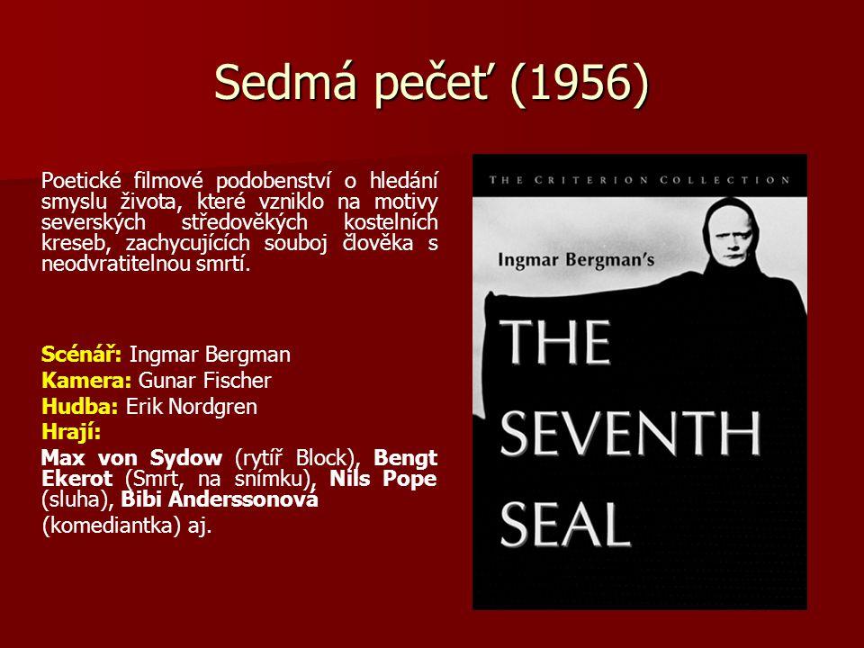 Sedmá pečeť (1956) Poetické filmové podobenství o hledání smyslu života, které vzniklo na motivy severských středověkých kostelních kreseb, zachycujíc