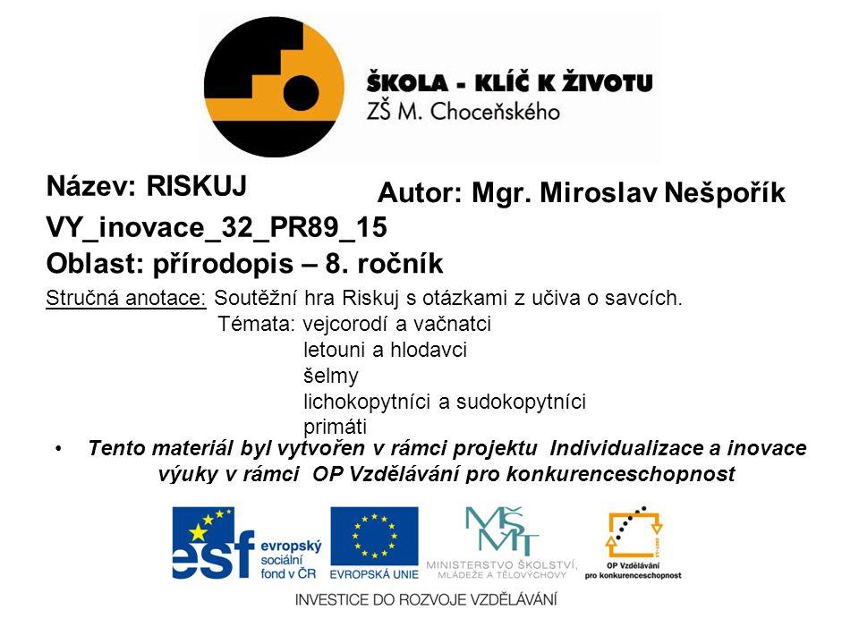 Název: RISKUJ VY_inovace_32_PR89_15 Oblast: přírodopis – 8.