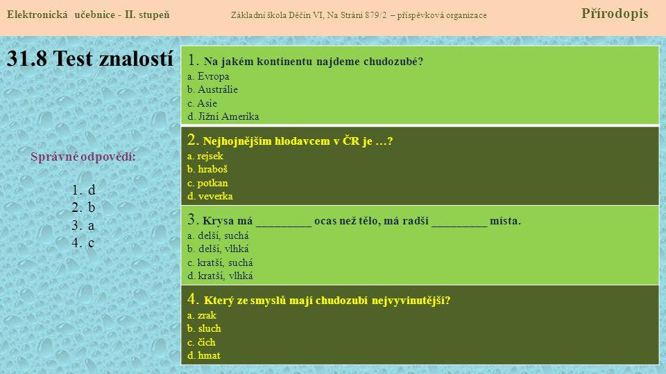 31.8 Test znalostí Elektronická učebnice - II. stupeň Základní škola Děčín VI, Na Stráni 879/2 – příspěvková organizace Přírodopis Správné odpovědi: 1
