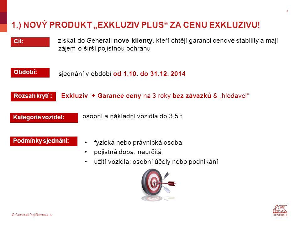 © Generali Pojišťovna a.s. NOVÝ PRODUKT .