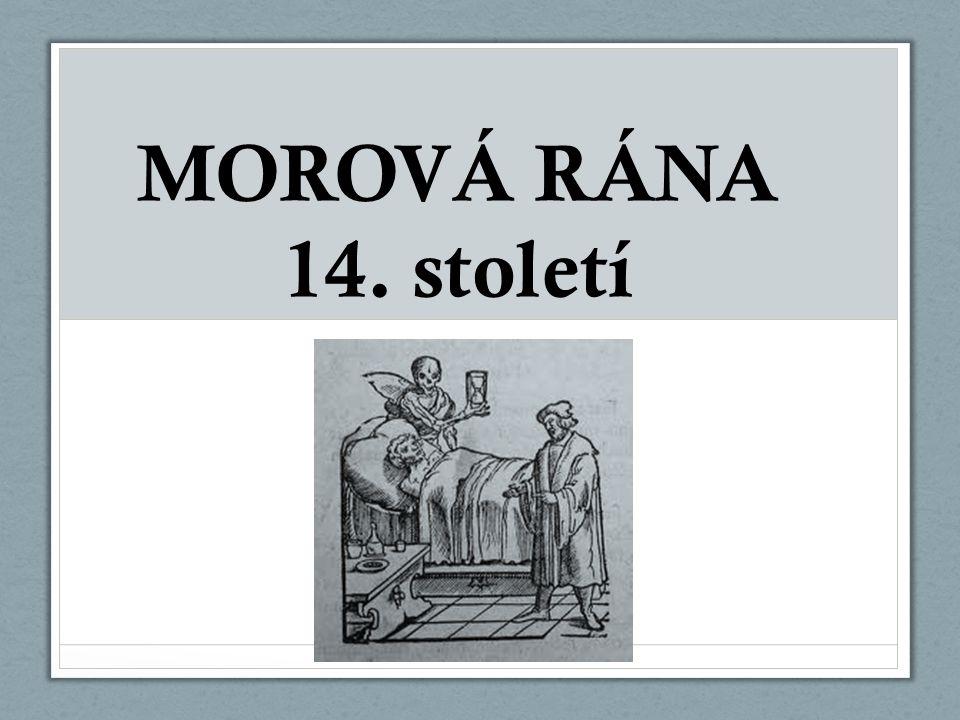MOROVÁ RÁNA 14. století F