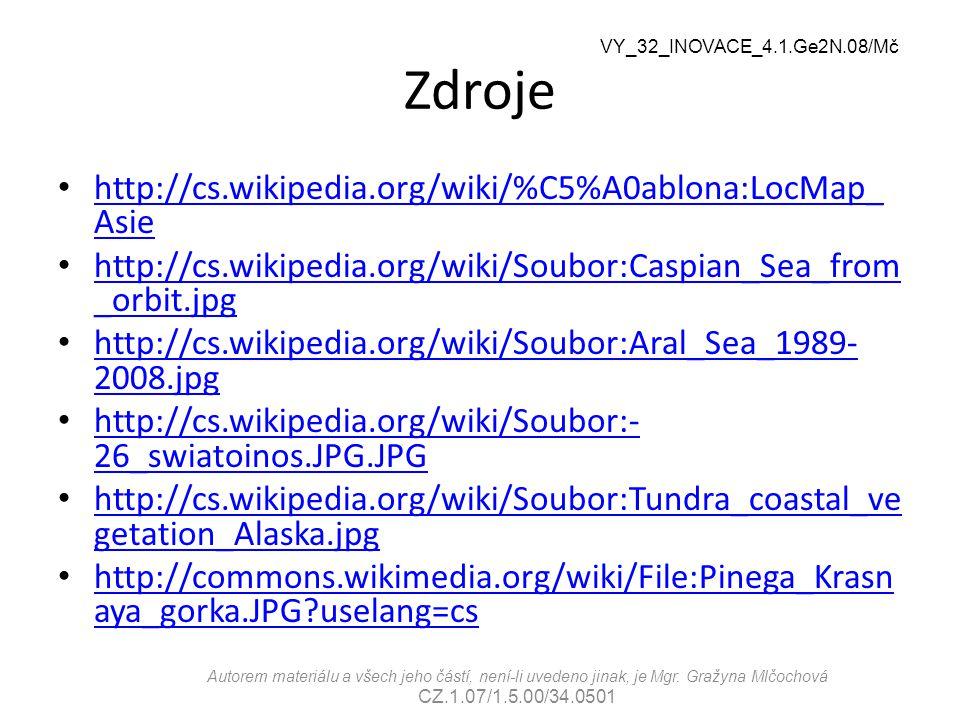 VY_32_INOVACE_4.1.Ge2N.08/Mč Zdroje http://cs.wikipedia.org/wiki/%C5%A0ablona:LocMap_ Asie http://cs.wikipedia.org/wiki/%C5%A0ablona:LocMap_ Asie http