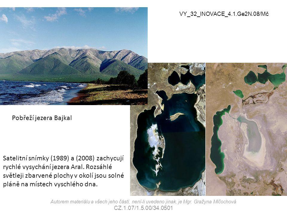 VY_32_INOVACE_4.1.Ge2N.08/Mč Pobřeží jezera Bajkal Satelitní snímky (1989) a (2008) zachycují rychlé vysychání jezera Aral. Rozsáhlé světleji zbarvené
