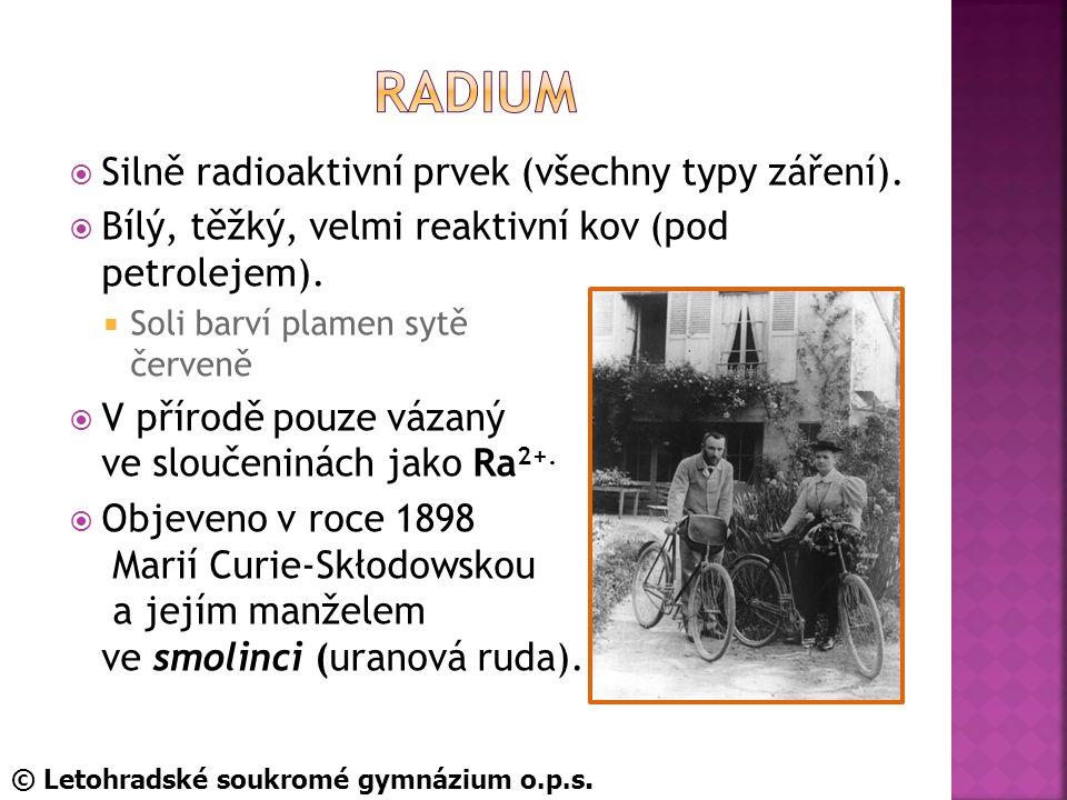  Silně radioaktivní prvek (všechny typy záření).