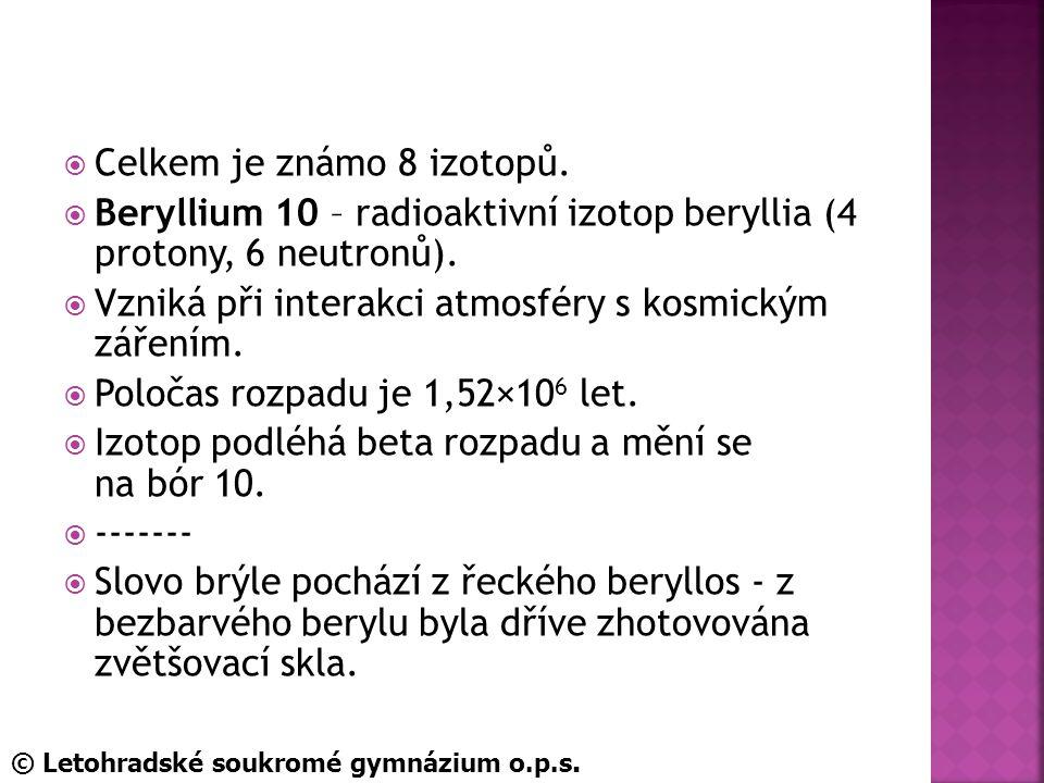  Celkem je známo 8 izotopů. Beryllium 10 – radioaktivní izotop beryllia (4 protony, 6 neutronů).