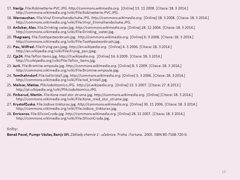 16 17. Nerijp. File:Robinetterie-PVC.JPG. http://commons.wikimedia.org. [Online] 13. 11 2008. [Citace: 18. 3 2014.] http://commons.wikimedia.org/wiki/