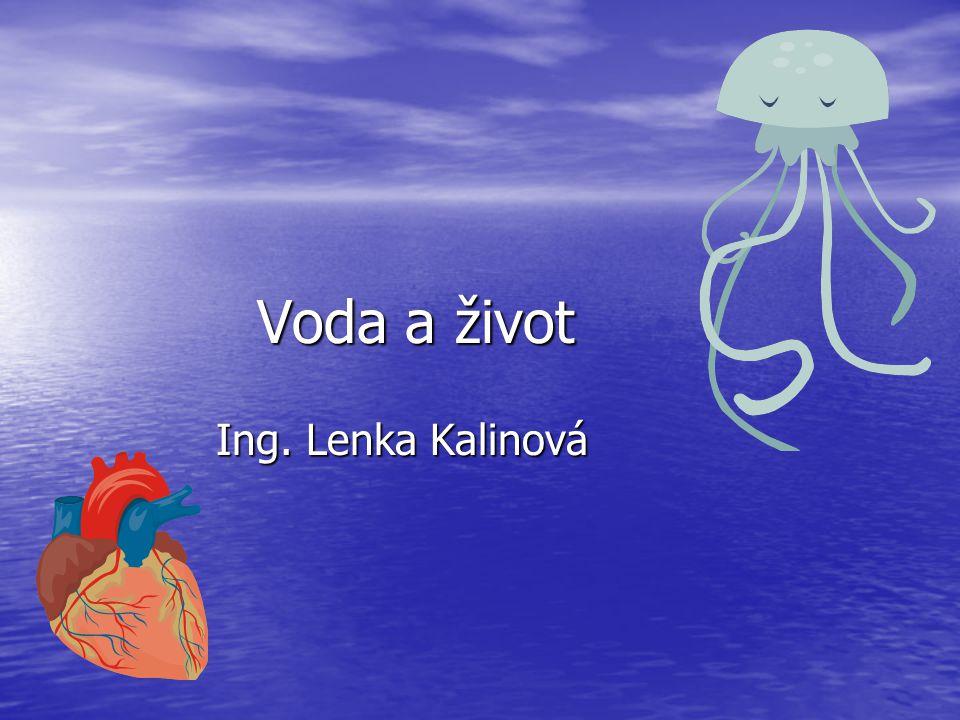 Voda a život Ing. Lenka Kalinová