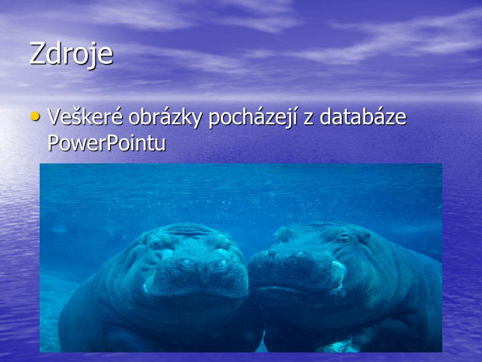 Zdroje Veškeré obrázky pocházejí z databáze PowerPointu Veškeré obrázky pocházejí z databáze PowerPointu
