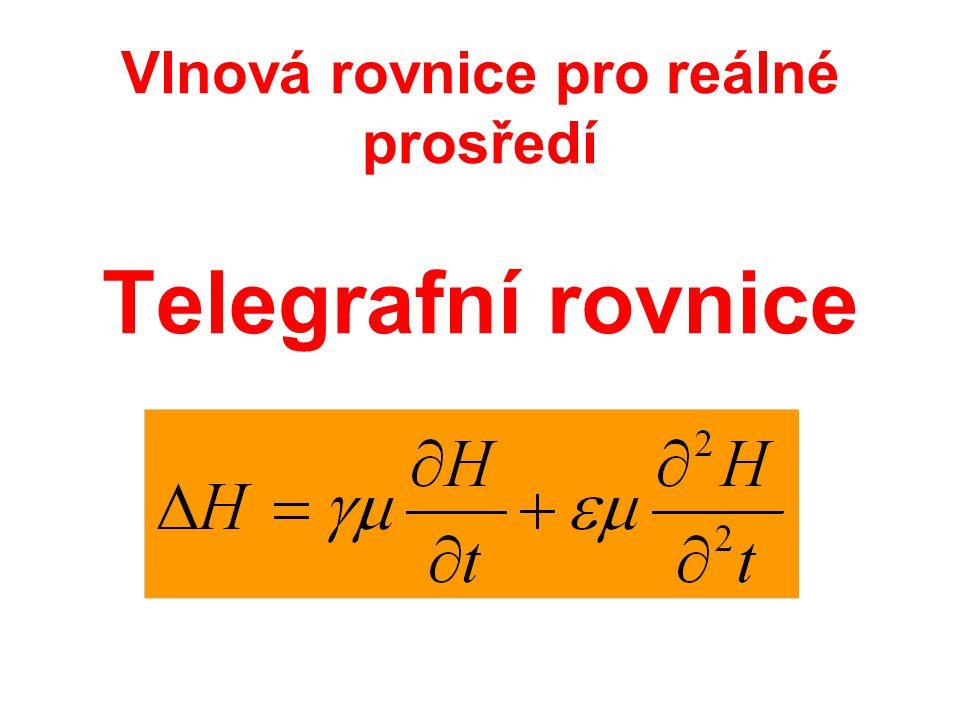 Vlnová rovnice pro reálné prosředí Telegrafní rovnice