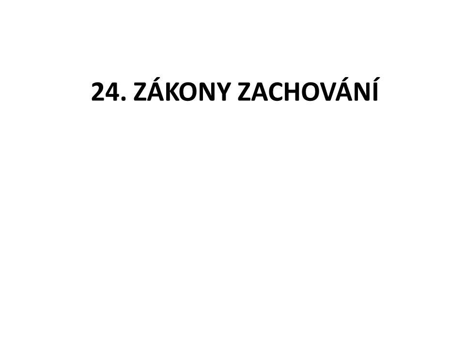 24. ZÁKONY ZACHOVÁNÍ