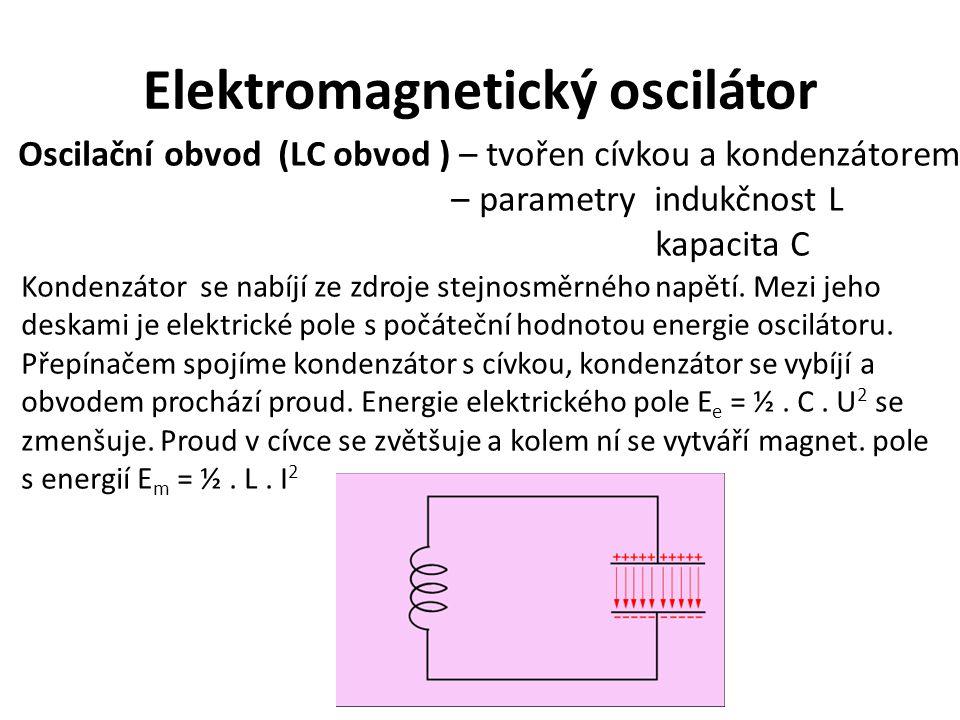 Elektromagnetický oscilátor Oscilační obvod (LC obvod ) – tvořen cívkou a kondenzátorem – parametry indukčnost L kapacita C Kondenzátor se nabíjí ze z