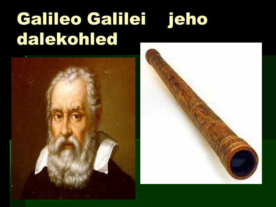 Galileo Galilei jeho dalekohled