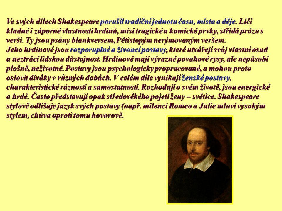 Dílo Shakespeare byl nesmírně pracovitý. Sen noci svatojánské Komedie: Sen noci svatojánské Veselé windsorské paničky Veselé windsorské paničky Mnoho