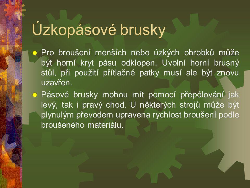 Úzkopásové brusky KKvůli ochraně zdraví, ale i brusného pásu a ložisek stroje musí být brusný prach, vznikající při broušení, odsáván. Brusný pás je