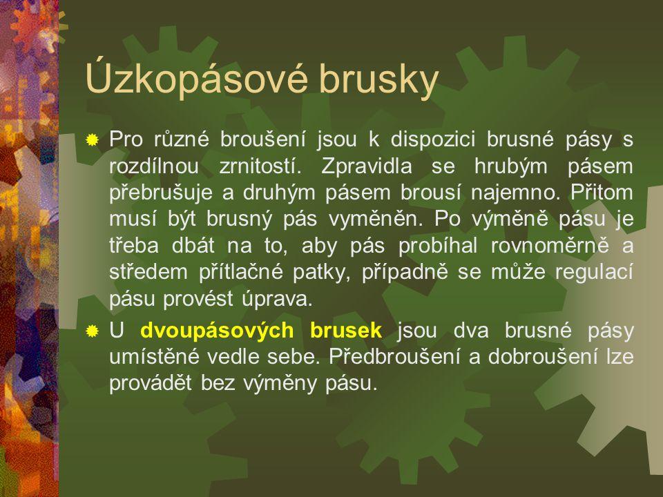 Úzkopásové brusky PPro různé broušení jsou k dispozici brusné pásy s rozdílnou zrnitostí.