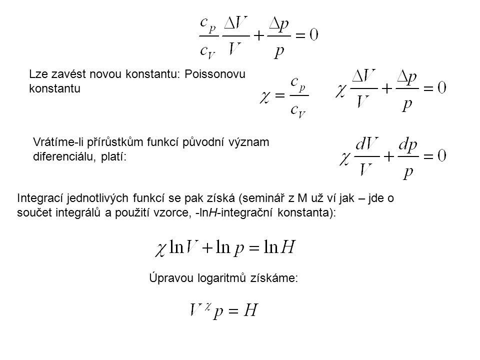 Lze zavést novou konstantu: Poissonovu konstantu Vrátíme-li přírůstkům funkcí původní význam diferenciálu, platí: Integrací jednotlivých funkcí se pak