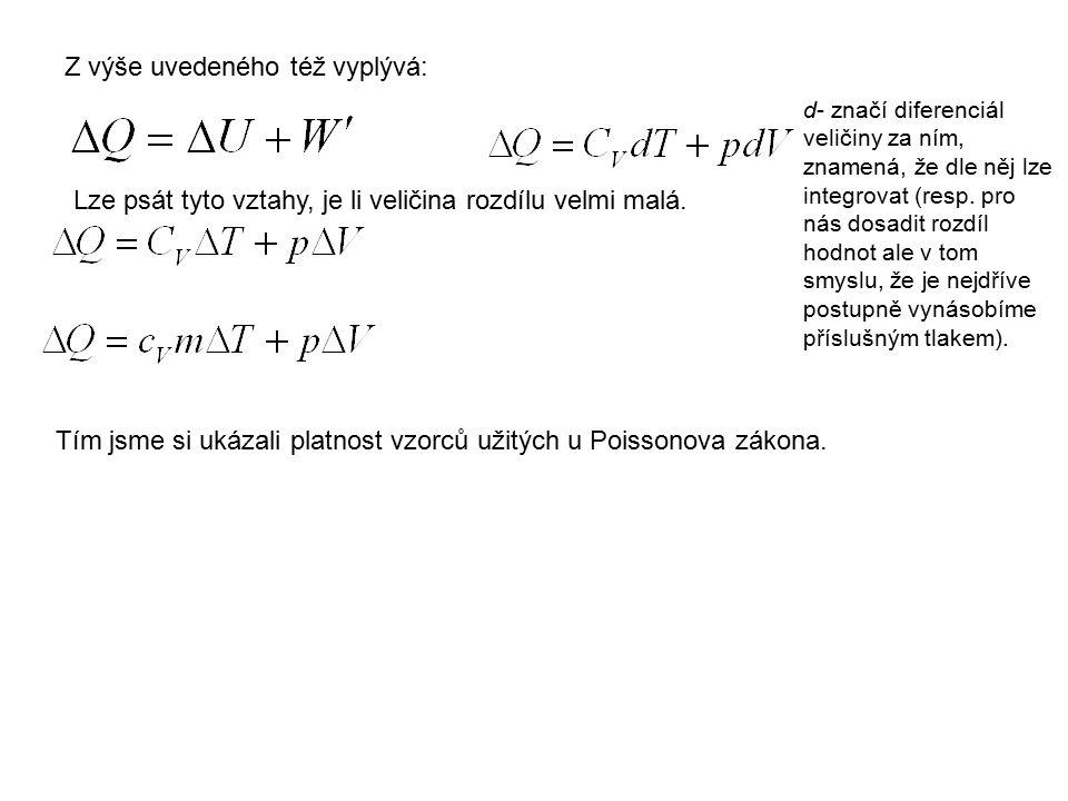 Z výše uvedeného též vyplývá: d- značí diferenciál veličiny za ním, znamená, že dle něj lze integrovat (resp. pro nás dosadit rozdíl hodnot ale v tom