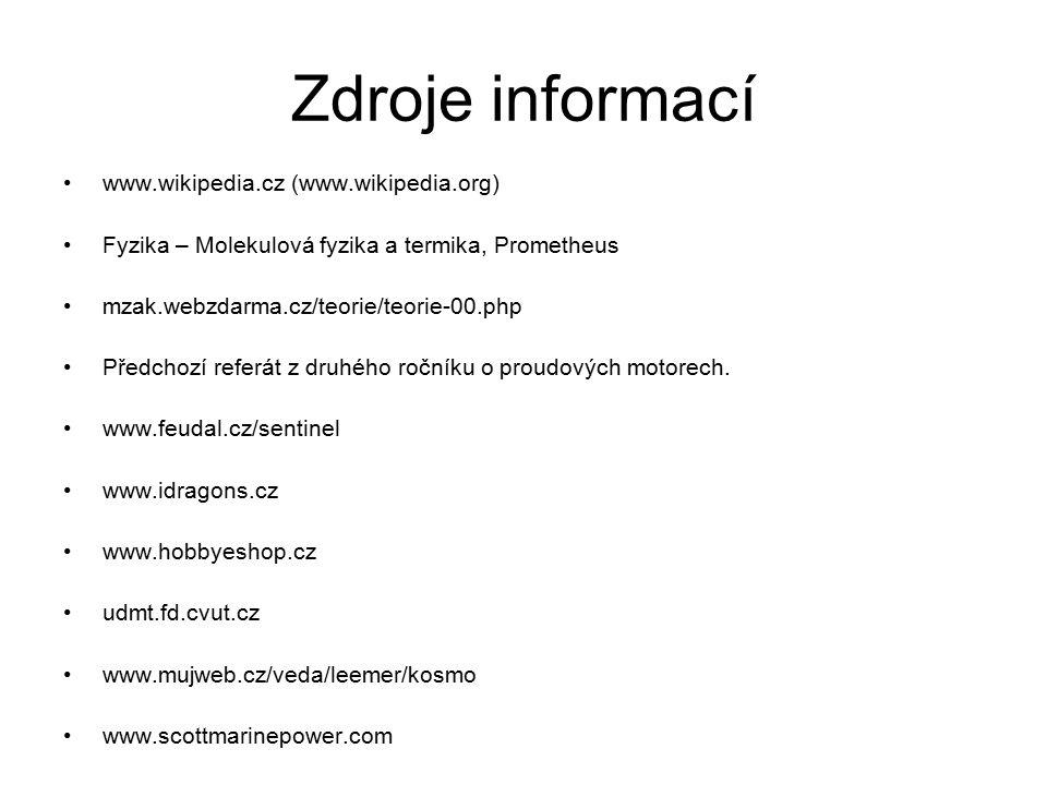 Zdroje informací www.wikipedia.cz (www.wikipedia.org) Fyzika – Molekulová fyzika a termika, Prometheus mzak.webzdarma.cz/teorie/teorie-00.php Předchoz