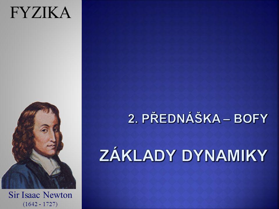 Sir Isaac Newton (1642 - 1727) FYZIKA