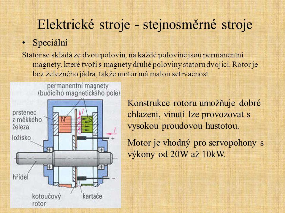 Elektrické stroje - stejnosměrné stroje Speciální Stator se skládá ze dvou polovin, na každé polovině jsou permanentní magnety, které tvoří s magnety