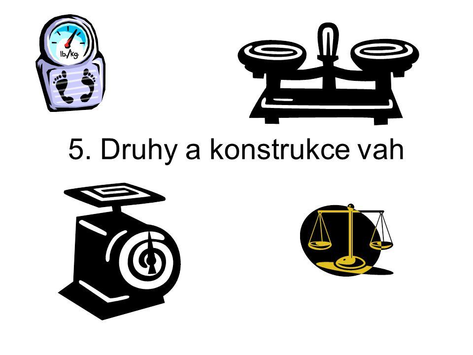 5. Druhy a konstrukce vah