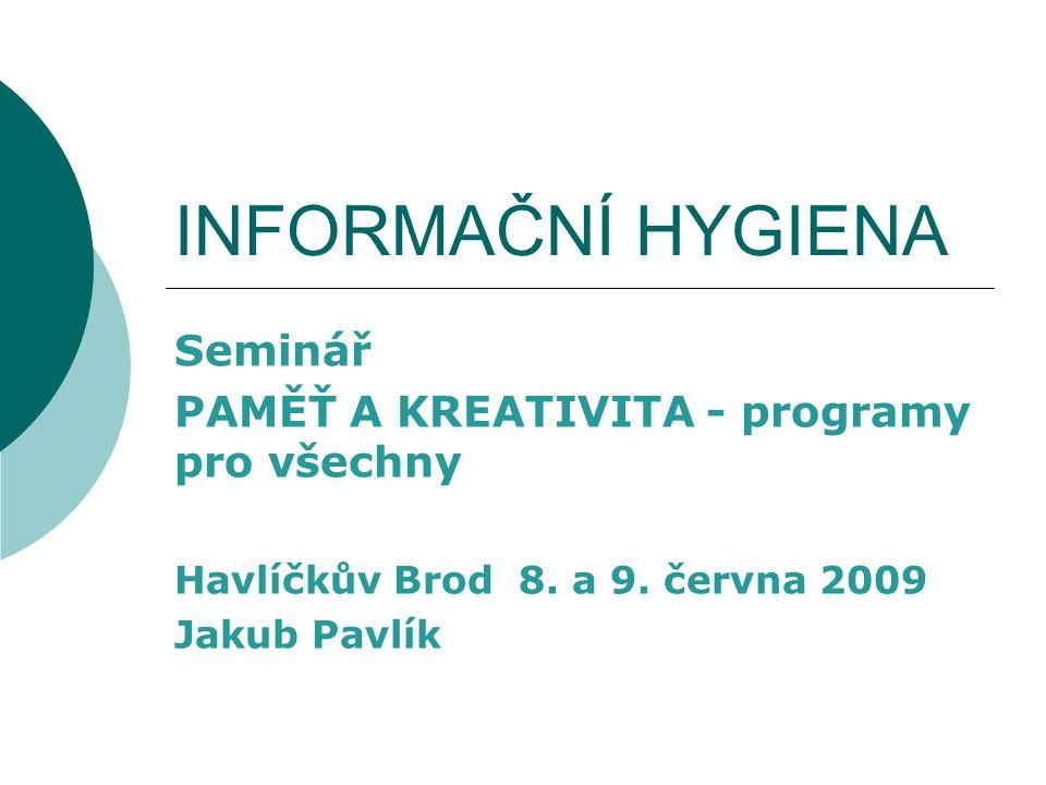 INFORMAČNÍ HYGIENA Seminář PAMĚŤ A KREATIVITA - programy pro všechny Havlíčkův Brod 8.
