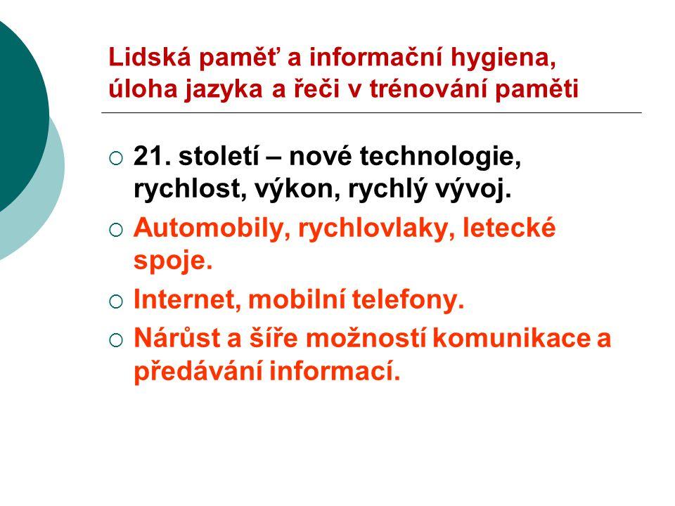 Lidská paměť a informační hygiena, úloha jazyka a řeči v trénování paměti  21.