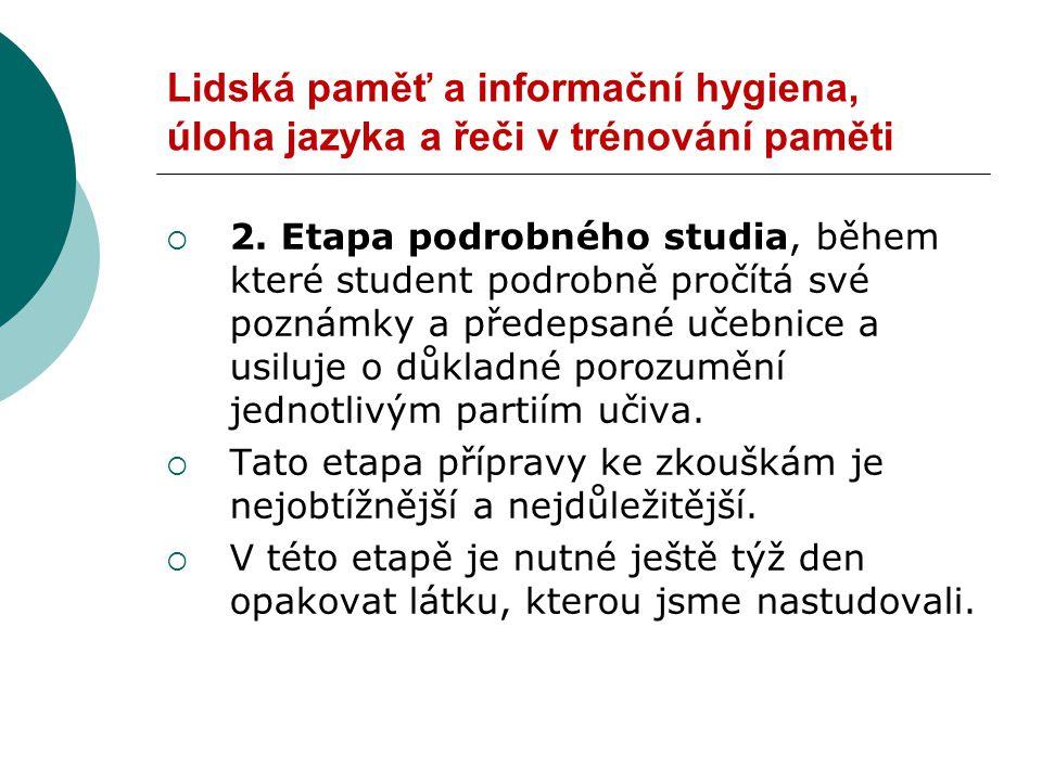 Lidská paměť a informační hygiena, úloha jazyka a řeči v trénování paměti  2.