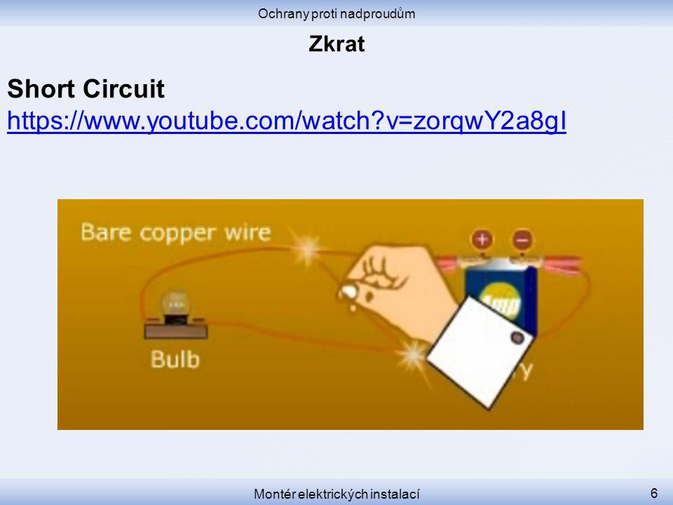 Ochrany proti nadproudům Montér elektrických instalací 7 Při proudovém přetížení i zkratu je třeba co nejrychleji přerušit elektrický obvod.