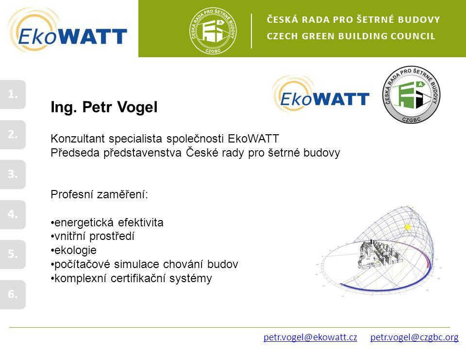 ČESKÁ RADA PRO ŠETRNÉ BUDOVY CZECH GREEN BUILDING COUNCIL petr.vogel@czgbc.org 2.