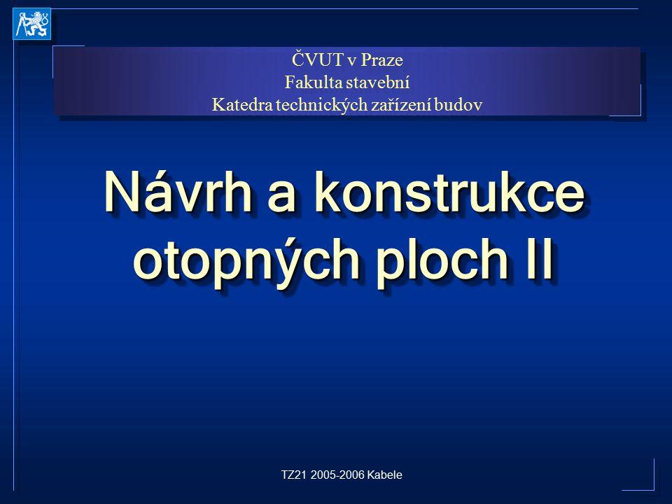 TZ21 2005-2006 Kabele Varianty řešení podlahy TYP A TYP B TYP C