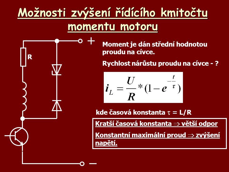 Možnosti zvýšení řídícího kmitočtu momentu motoru Moment je dán střední hodnotou proudu na cívce. Rychlost nárůstu proudu na cívce - ? kde časová kons