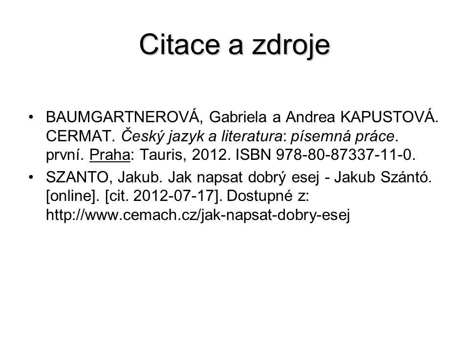 Citace a zdroje BAUMGARTNEROVÁ, Gabriela a Andrea KAPUSTOVÁ.