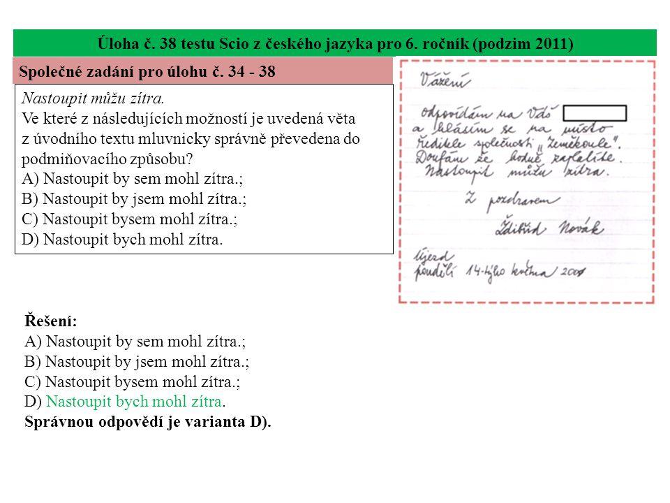 Úloha č. 38 testu Scio z českého jazyka pro 6. ročník (podzim 2011) Nastoupit můžu zítra.