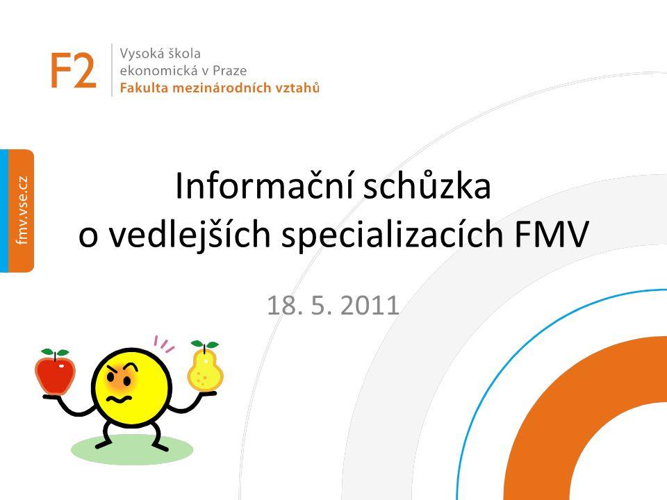 Informační schůzka o vedlejších specializacích FMV 18. 5. 2011