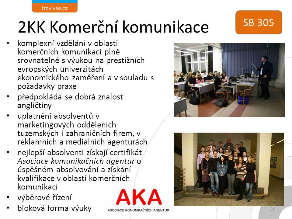 2KK Komerční komunikace komplexní vzdělání v oblasti komerčních komunikací plně srovnatelné s výukou na prestižních evropských univerzitách ekonomické