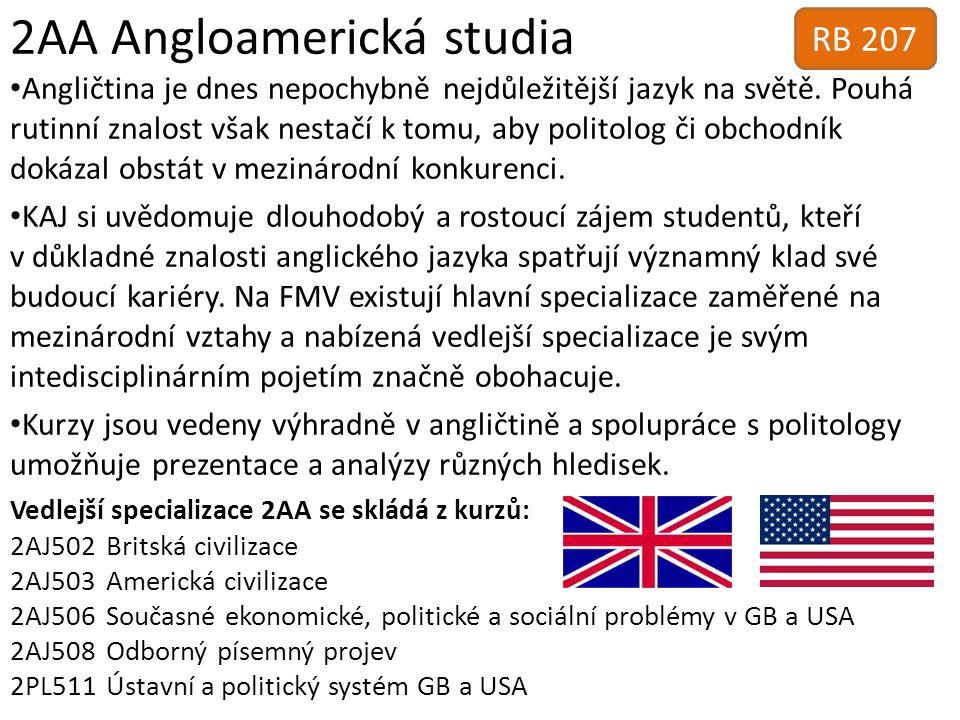 2AA Angloamerická studia Angličtina je dnes nepochybně nejdůležitější jazyk na světě. Pouhá rutinní znalost však nestačí k tomu, aby politolog či obch