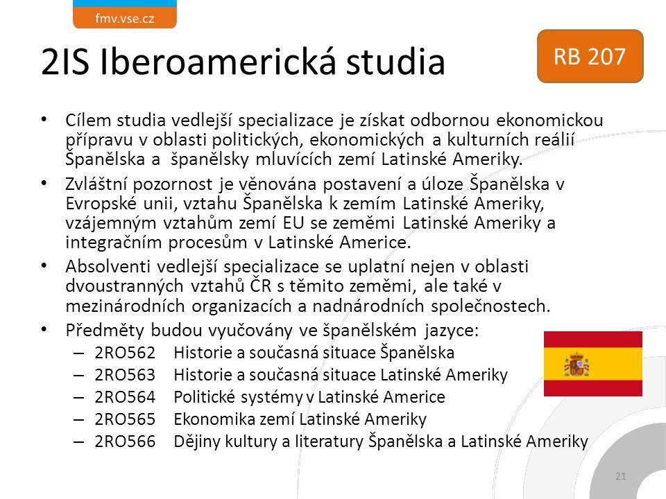 2IS Iberoamerická studia Cílem studia vedlejší specializace je získat odbornou ekonomickou přípravu v oblasti politických, ekonomických a kulturních reálií Španělska a španělsky mluvících zemí Latinské Ameriky.